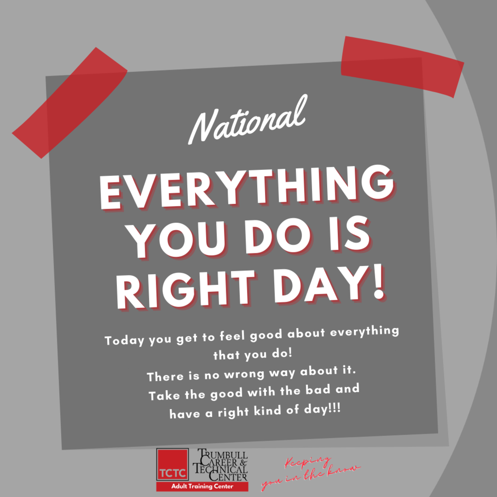Everything  you  do is right Day